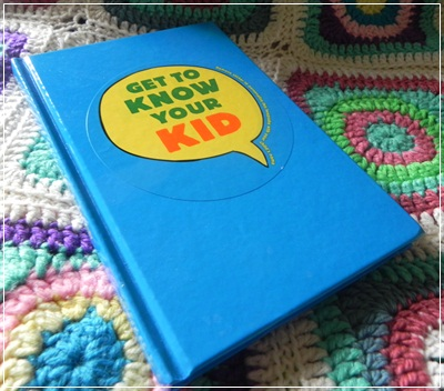 Get to Know Your Kid – 100 questions to ask your child