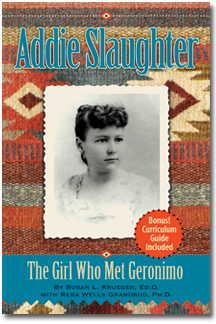 Addie Slaughter: The girl who met Geronimo (young readers)