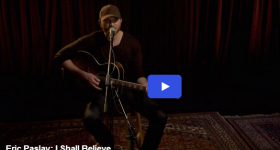 "Eric Paslay song cover of Sheryl Crow's ""I Shall Believe"""
