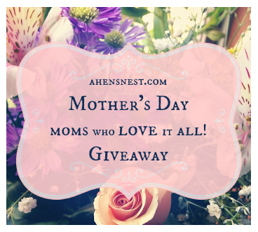 Mother's Day giveaway at ahensnest.com
